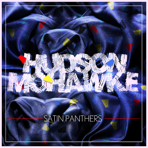 Satin Panthers EP out August 2011 - listen & download 'Thunder Bay' now