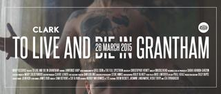 'To Live And Die In Grantham' – 26 March