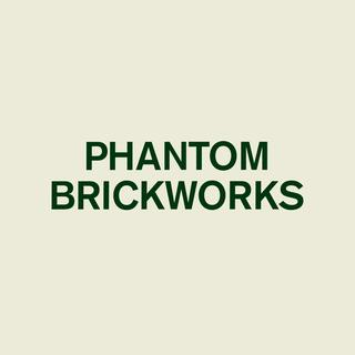 Phantom Brickworks