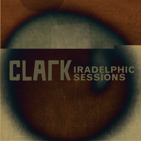 Iradelphic Sessions 1 - free MP3 download.  Clark shows in North America begin this weekend.
