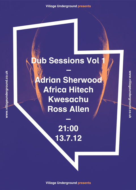 Dub Sessions Vol. 1 at Village Underground with Adrian Sherwood
