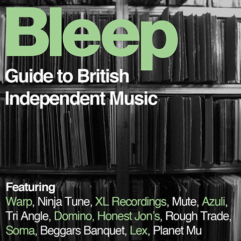 The Bleep Guide to British Independent Music