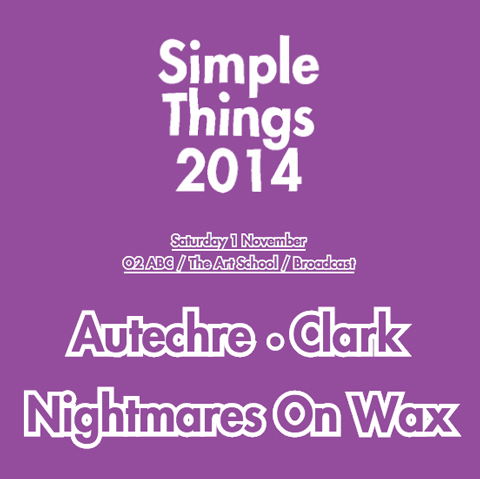 See Nightmares on Wax, Autechre & Clark at Simple Things Festival