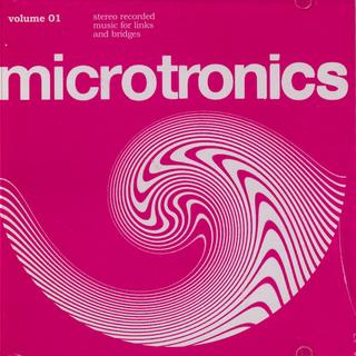 Microtronics Volume 1 - Stereo Recorded Music For Links & Bridges