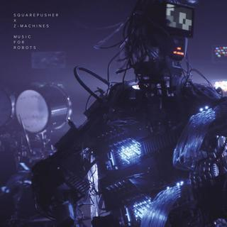 Squarepusher x Z-Machines EP 'Music For Robots' will be released in April