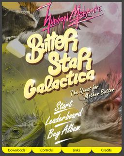 Butter out now - Play the new Butterstar Galactica Online Game and top the table to win Hud Mo prizes