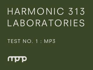 Harmonic 313 Laboratories - Test No. 1 : MP3