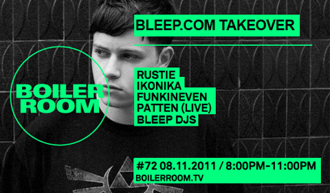 Bleep Takeover on Boiler Room with Rustie, Ikonika, Funkineven, Patten & Bleep DJs - Tuesday 8th November